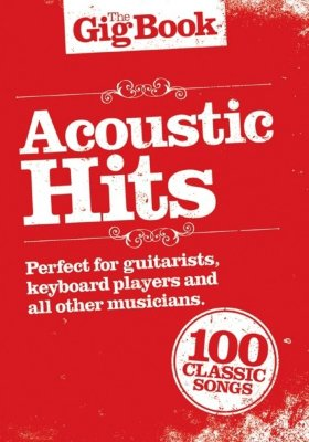 AM997326- THE GIG BOOK ACOUSTIC HITS MELODY LYRICS CHORDS BOOK