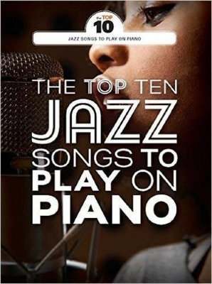 AM1012308 - THE TOP TEN JAZZ TUNES TO PLAY ON PIANO PF BOOK