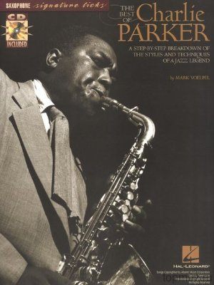 HL00695607 THE BEST OF CHARLIE PARKER STEP BY STEP BREAKDOWN JAZZ SAX...
