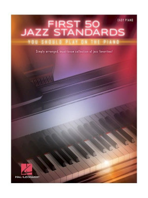 HL00196269 - FIRST 50 JAZZ STANDARDS YOU SHOULD PLAY ON PIANO EASY PIANO...
