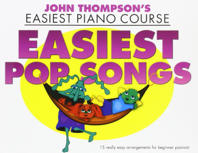 WMR101695 - THOMPSON JOHN EASIEST PIANO COURSE EASIEST POP SONGS EASY PIANO...
